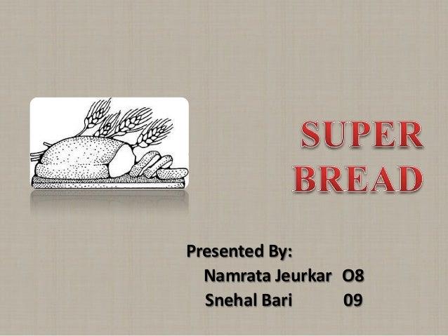 Presented By: Namrata Jeurkar O8 Snehal Bari 09