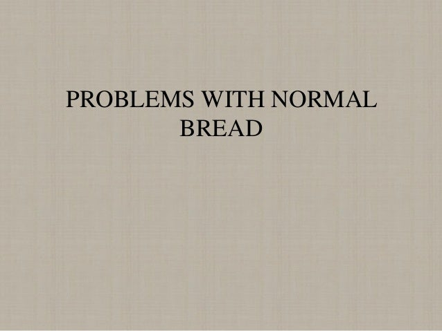 5cpt 5 1 bread faults and Chapter 51 bread faults and their causes • identify and explain the characteristics of basic ingredients utilized in bread preparation • understand a fiche technique and produce an.