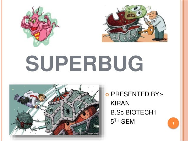 Biology superbugs