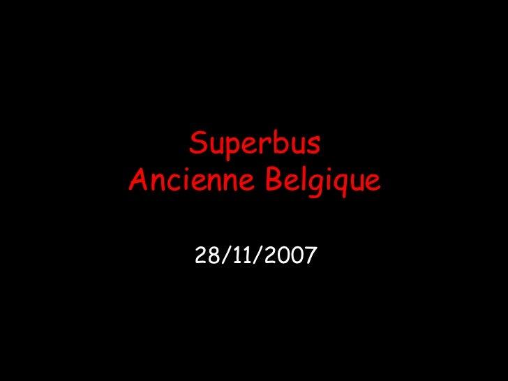 Superbus Ancienne Belgique 28/11/2007