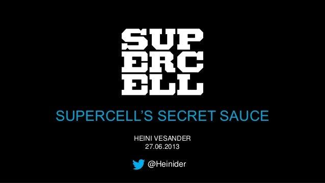 HEINI VESANDER 27.06.2013 SUPERCELL'S SECRET SAUCE @Heinider