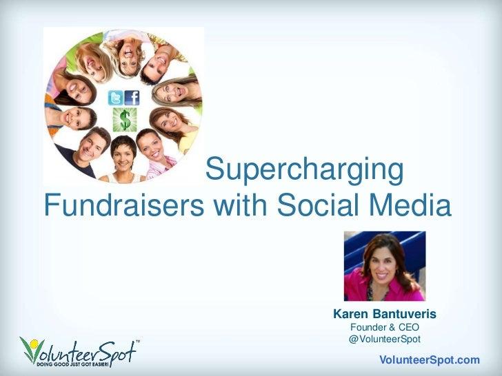 SuperchargingFundraisers with Social Media                    Karen Bantuveris                      Founder & CEO         ...
