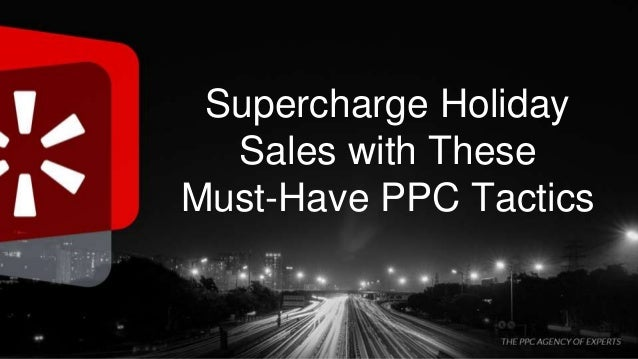 Supercharge Holiday Sales with These Must-Have PPC Tactics