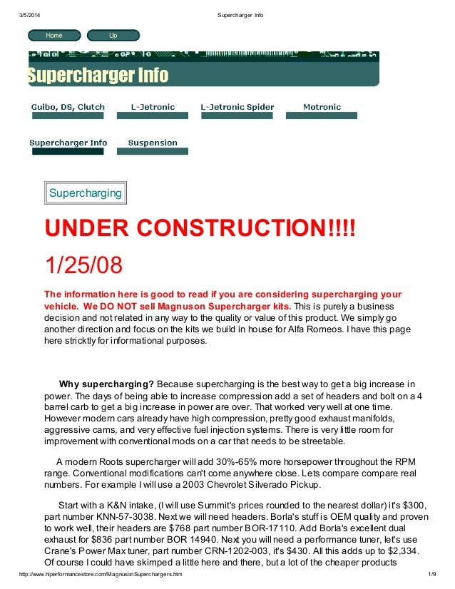 3/5/2014  Supercharger Info  Supercharging  UNDER CONSTRUCTION!!!! 1/25/08 The information here is good to read if you are...