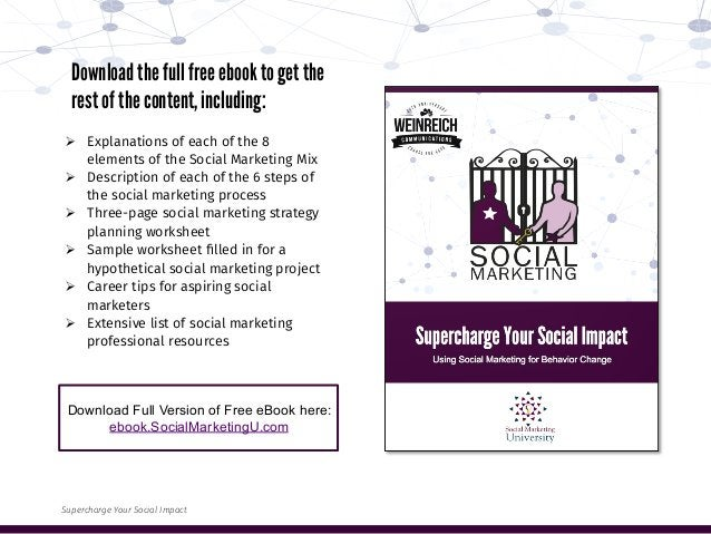 Ø Explanations of each of the 8 elements of the Social Marketing Mix Ø Description of each of the 6 steps of the socia...