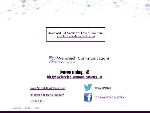 www.Social-Marketing.com  info@social-marketing.com  310.286.2721 Join our mailing list! bit.ly/WeinreichCommunicationsLis...