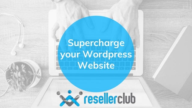 Supercharge your Wordpress Website