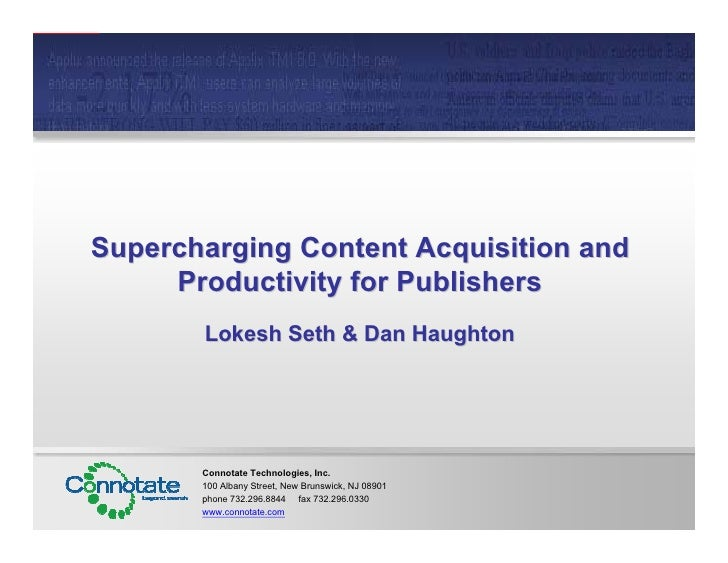 Supercharging Content Acquisition and      Productivity for Publishers        Lokesh Seth  Dan Haughton            Connota...