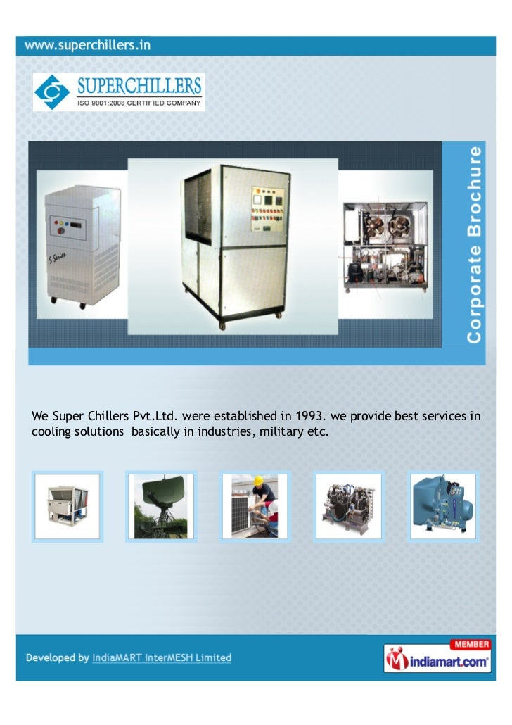 We Super Chillers Pvt.Ltd. were established in 1993. we provide best services incooling solutions basically in industries,...