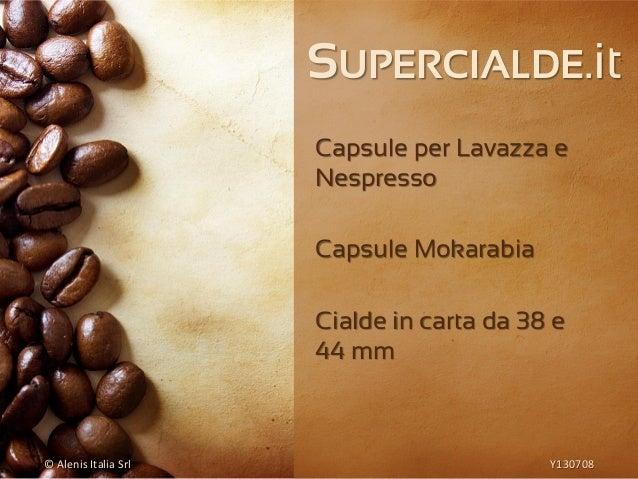 SUPERCIALDE.it Capsule per Lavazza e Nespresso Capsule Mokarabia Cialde in carta da 38 e 44 mm © Alenis Italia Srl Y130708