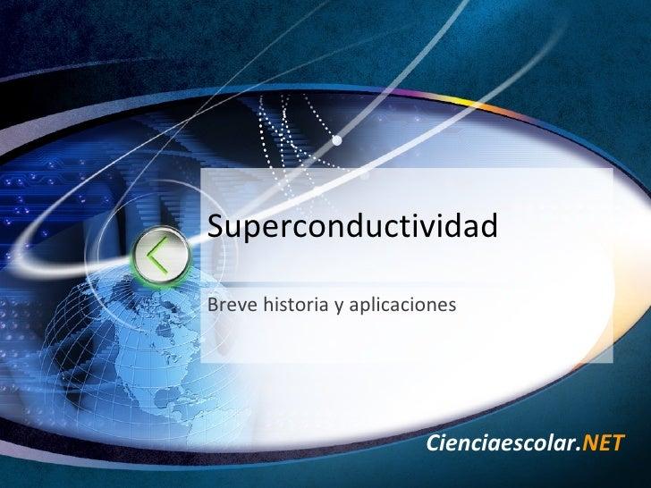 Superconductividad Breve historia y aplicaciones
