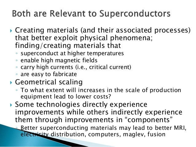 Creating materials (and their associated processes) that better exploit physical phenomena; finding/creating materials th...