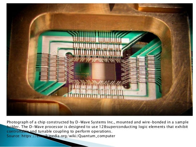 http://nextbigfuture.com/2013/05/dwave-512-qubit-quantum-computer-faster.html;  http://www.dwavesys.com/en/dev-tutorial-ha...