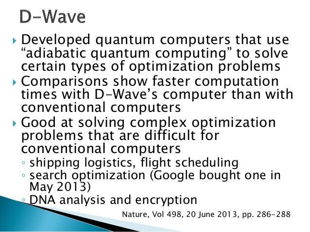 http://nextbigfuture.com/2013/05/dwave-512-qubit-quantum-computer-faster.html