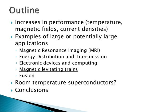 Requirements for superconducting materials  ◦Current density greater than 105 A/cm2  ◦Magnetic field greater than 1 T at ...