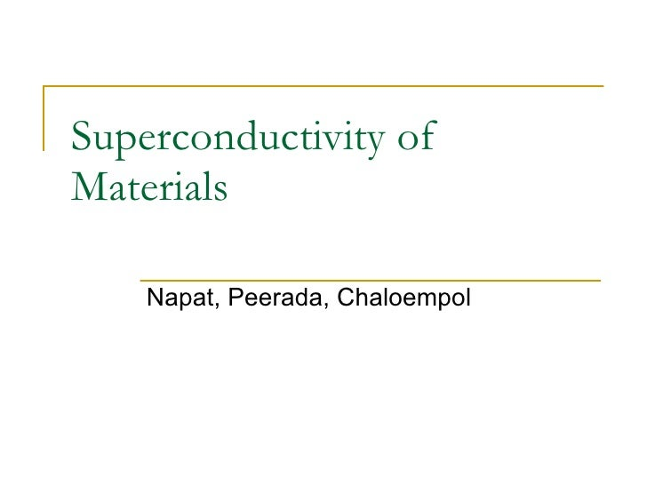 Superconductivity of Materials Napat, Peerada, Chaloempol