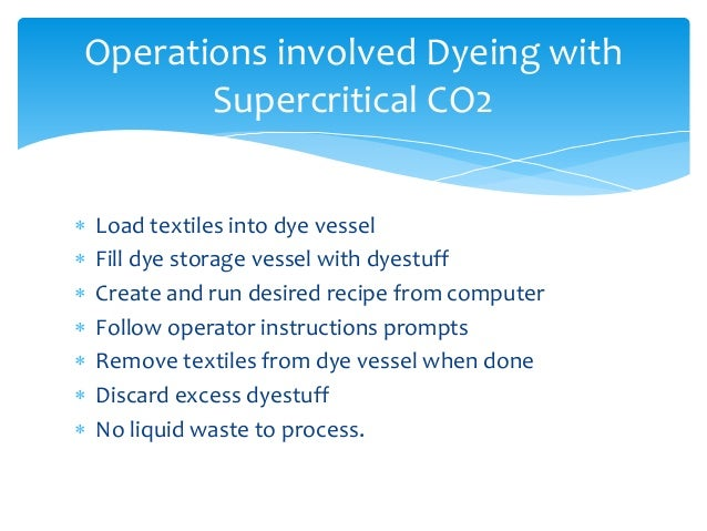 supercritical fluid dyeing in the textile Dyeing procedures of polyester fiber in supercritical textile dyeing in supercritical fluid dyeing procedures of polyester fiber in supercritical carbon.