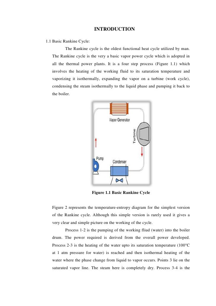 INTRODUCTION1.1 Basic Rankine Cycle:           The Rankine cycle is the oldest functional heat cycle utilized by man.   Th...
