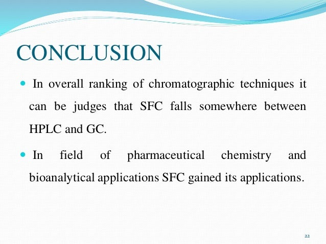 advantages and disadvantages of supercritical fluid chromatography engineering essay Supercritical fluid chromatography and extraction  comparison of the  advantages and disadvantages of analytical sfe and traditional.