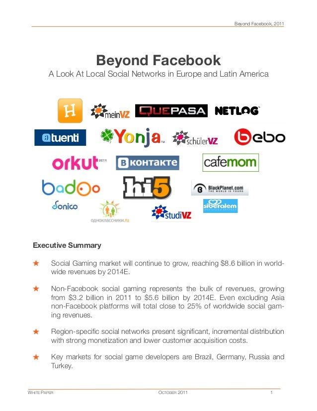 Beyond Facebook A Look At Local Social Networks in Europe and Latin America Beyond Facebook, 2011 WHITE PAPER            O...