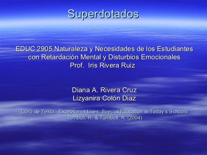 Superdotados EDUC 2905 Naturaleza y Necesidades de los Estudiantes con Retardaci ό n Mental y Disturbios Emocionales Prof....