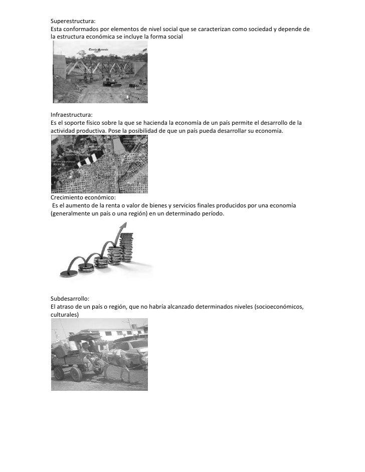 Superestructura:Esta conformados por elementos de nivel social que se caracterizan como sociedad y depende dela estructura...