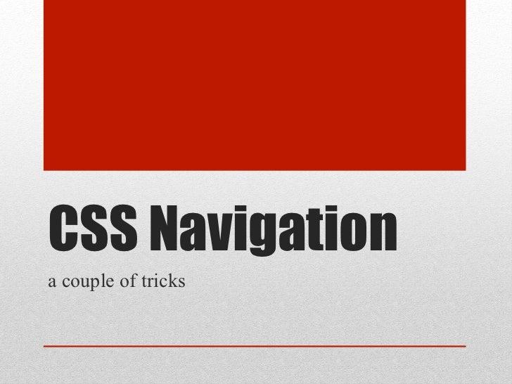 CSS Navigationa couple of tricks