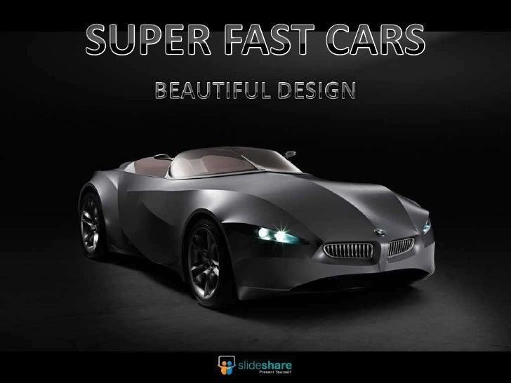SUPER FAST CARS<br />BEAUTIFUL DESIGN<br />