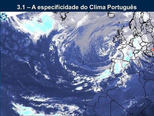 3.1 – A especificidade do Clima Português