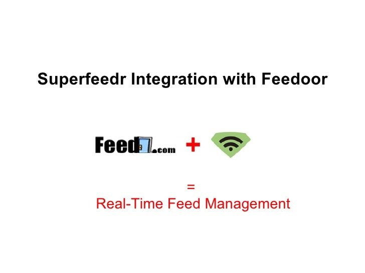 Superfeedr Integration with Feedoor =  Real-Time Feed Management