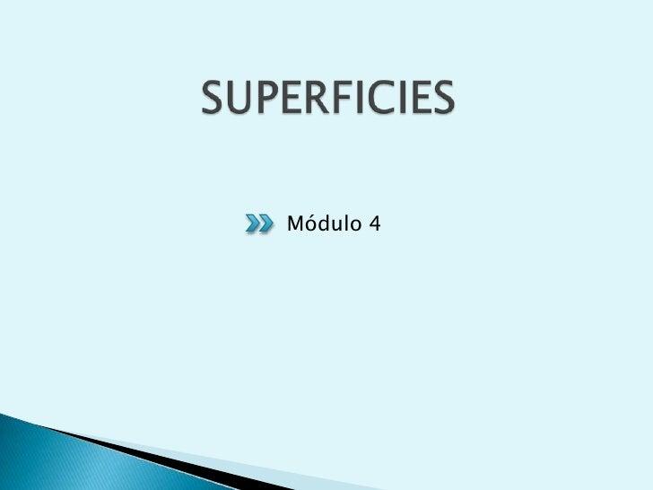SUPERFICIES<br />Módulo 4<br />