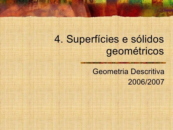 4. Superfícies e sólidos geométricos Geometria Descritiva 2006/2007