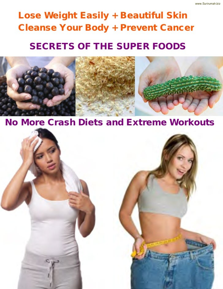 www.Surirumah.biz  Lose Weight Easily + Beautiful Skin  Cleanse Your Body + Prevent Cancer    SECRETS OF THE SUPER FOODSNo...