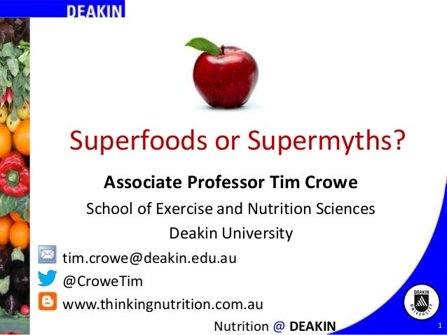 Superfoods or Supermyths? Associate Professor Tim Crowe School of Exercise and Nutrition Sciences Deakin University tim.cr...