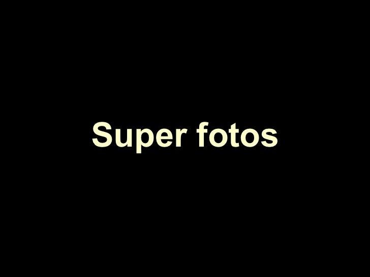 Super fotos