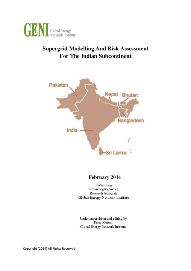 Copyright (2014) All Rights Reserved Supergrid Modelling And Risk Assessment For The Indian Subcontinent February 2014 Und...