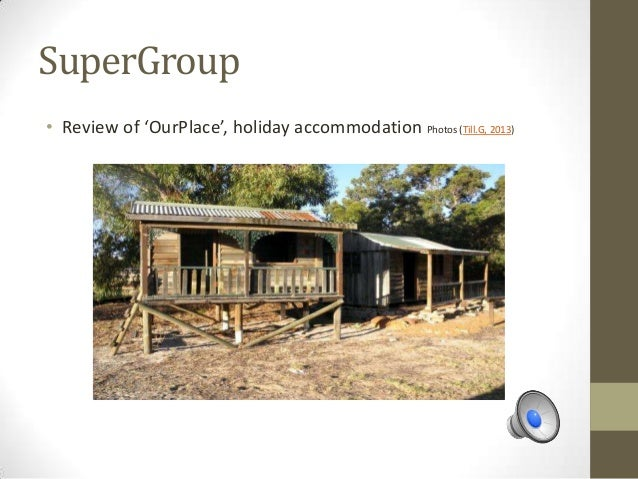 SuperGroup• Review of 'OurPlace', holiday accommodation Photos (Till.G, 2013)