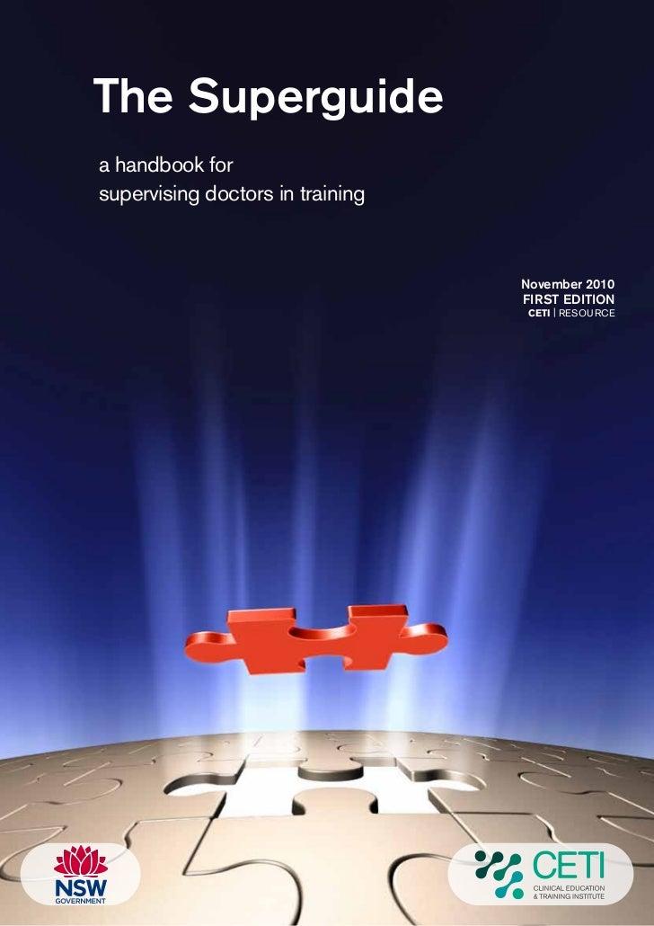 The Superguidea handbook forsupervising doctors in training                                  November 2010                ...