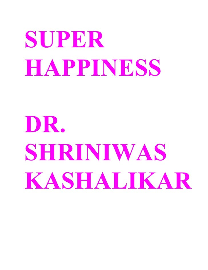 SUPER HAPPINESS  DR. SHRINIWAS KASHALIKAR