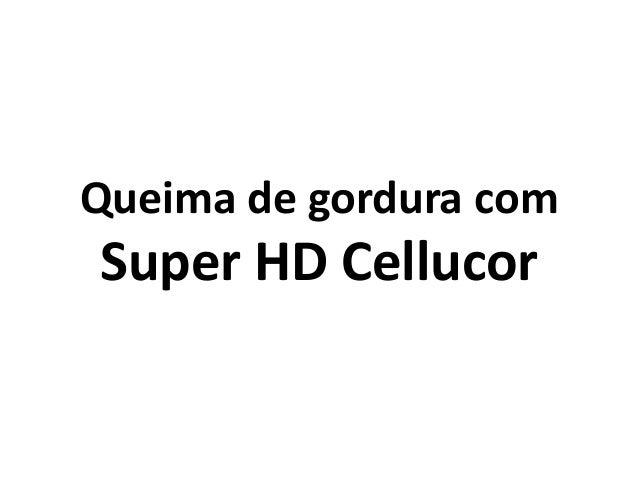 Queima de gordura com  Super HD Cellucor