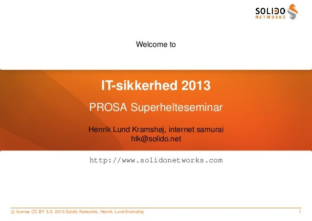 Welcome to                                          IT-sikkerhed 2013                                    PROSA Superheltes...
