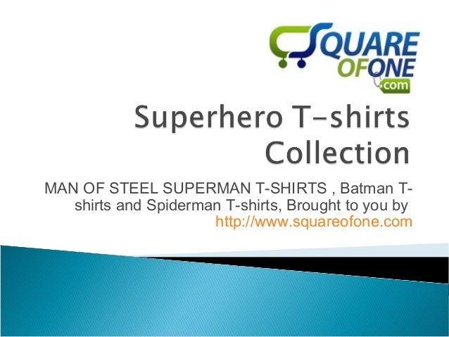 MAN OF STEEL SUPERMAN T-SHIRTS , Batman T-shirts and Spiderman T-shirts, Brought to you byhttp://www.squareofone.com