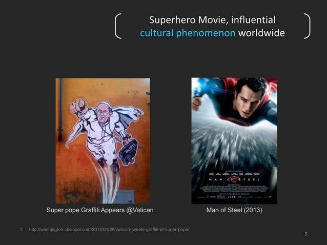 5  Superhero Movie, influential  cultural phenomenon worldwide  Super pope Graffiti Appears @Vatican  1. http://washington...