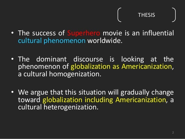 • The success of Superhero movie is an influential  cultural phenomenon worldwide.  • The dominant discourse is looking at...