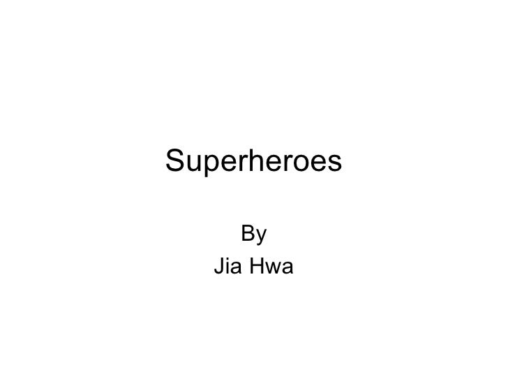 Superheroes By Jia Hwa