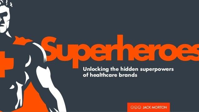 Unlocking the hidden superpowers of healthcare brands