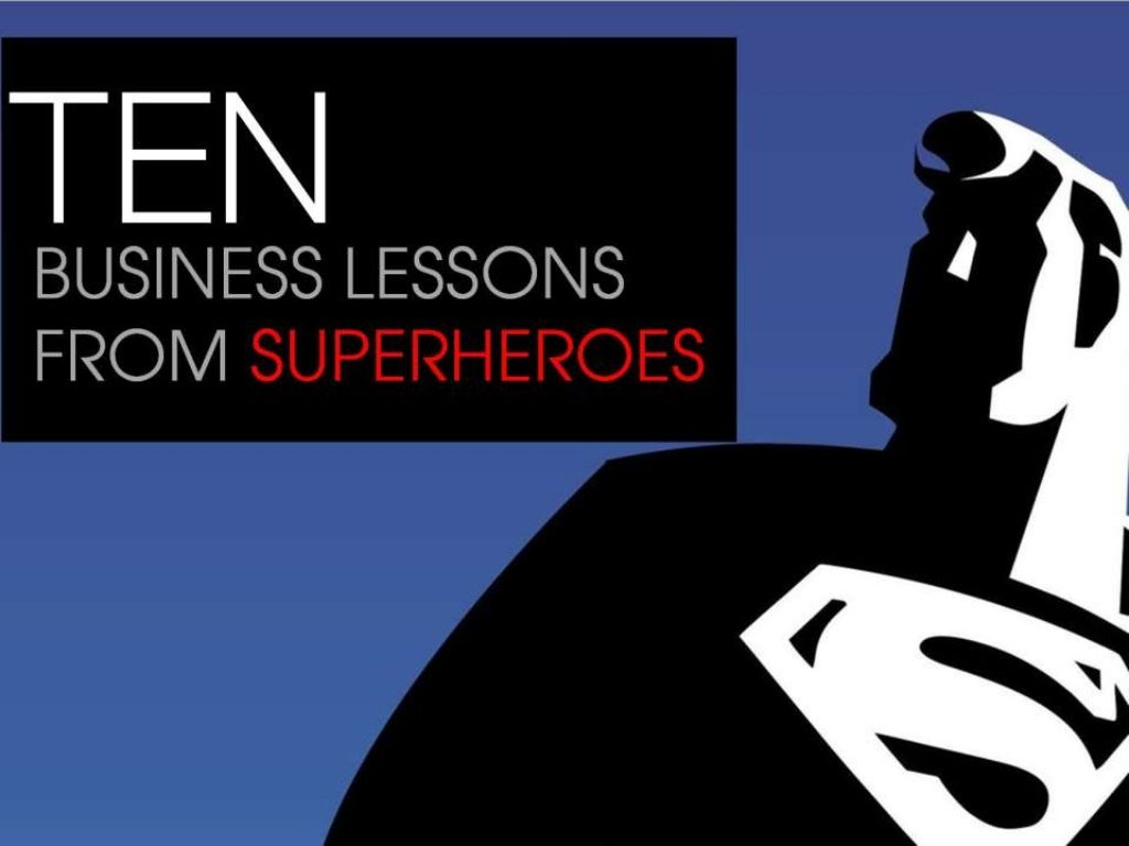 10 Business Lessons From Superheroes, For Startups