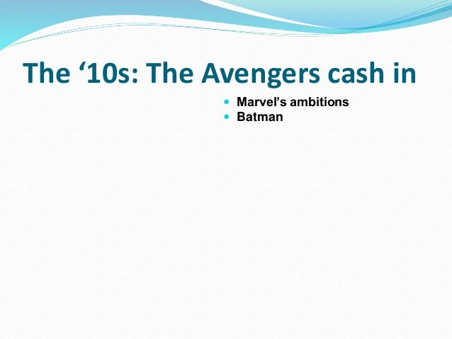 The '10s: The Avengers cash in  Marvel's ambitions  Batman
