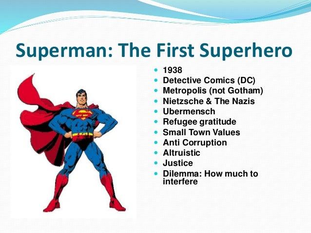 Superman: The First Superhero  1938  Detective Comics (DC)  Metropolis (not Gotham)  Nietzsche & The Nazis  Ubermensc...