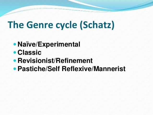 The Genre cycle: Fast Forward 1. Naïve - The Origin Story 2. Classic - Meet the Nemesis 3. Revisionist- The Big Twist 4. P...